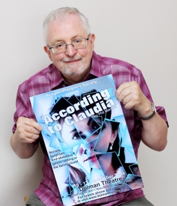 Playwright Phil Mansell with a poster for his play 'According to Claudia' which will be the cover of his first published play. (PHOTO: PHIL MANSELL)